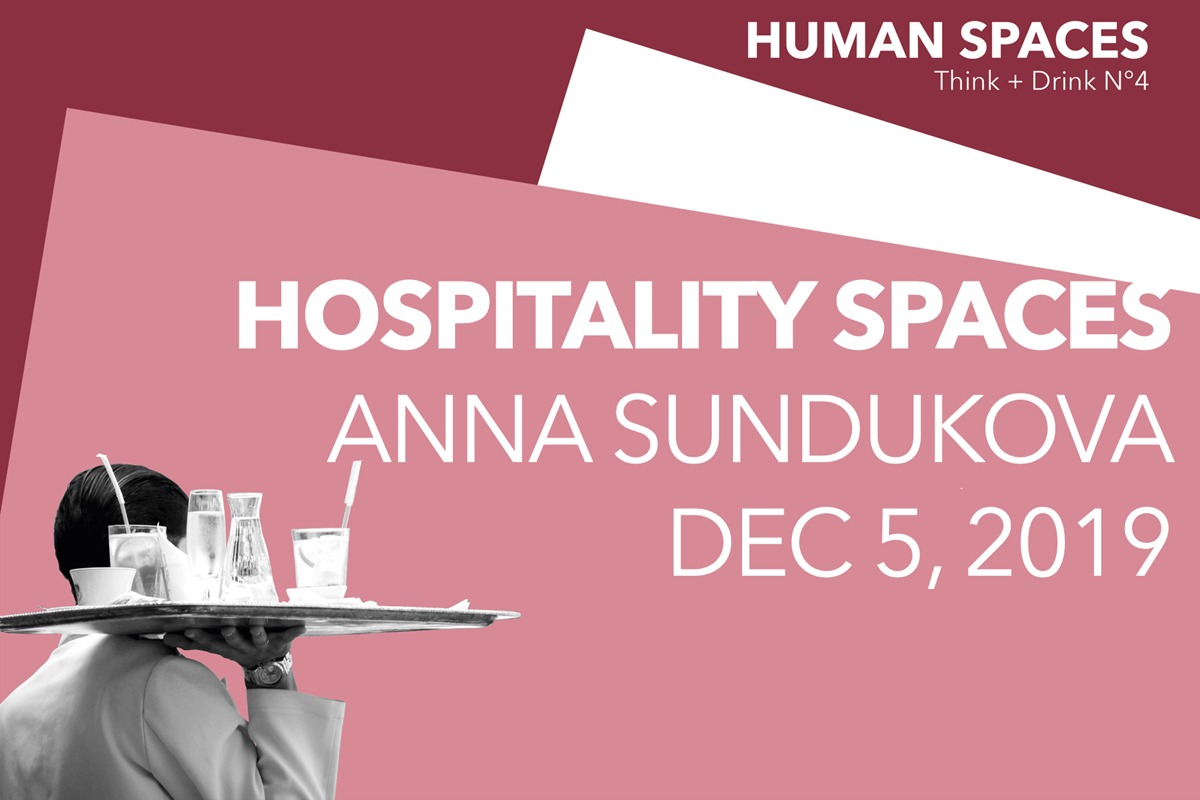 Anna Sundukova on Hospitality Experience at the talk series Human Spaces